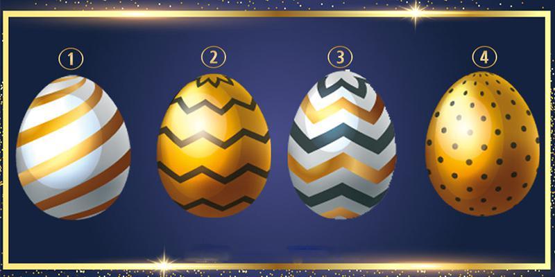 Tặng bạn thông điệp ý nghĩa trong thời gian tới khi chọn một quả trứng vàng yêu thích
